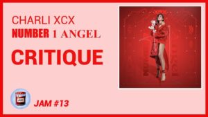 Charli XCX – Number 1 Angel CRITIQUE MIXTAPE | Jam #13