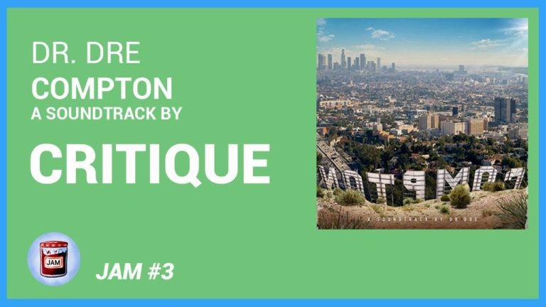 Dr. Dre – Compton CRITIQUE ALBUM | Jam #3
