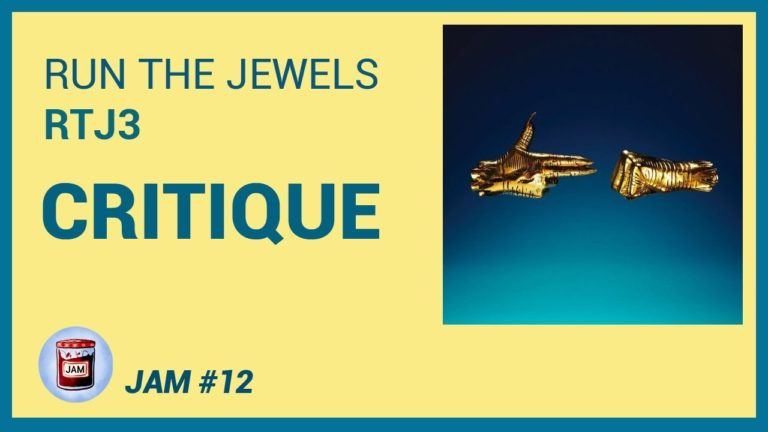 Run The Jewels – RTJ3 CRITIQUE ALBUM | Jam #12