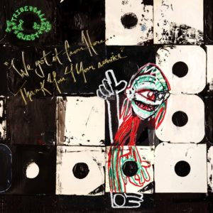 A Tribe Called Quest – We Got It From Here… Thank You For Your Service