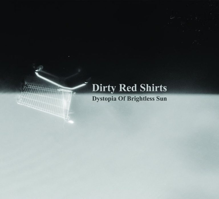 Dirty Red Shirts – Dystopia Of Brightless Sun | Critique